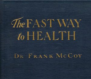 The Fast Way to Health (336 pages) by Dr. Frank McCoy